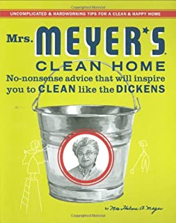 Mrs. Meyer's Clean Home: No-Nonsense Advice that Will Inspire You to CLEAN like the DICKENS