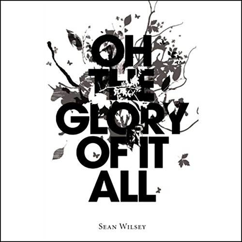 Oh the Glory of It All audiobook cover art