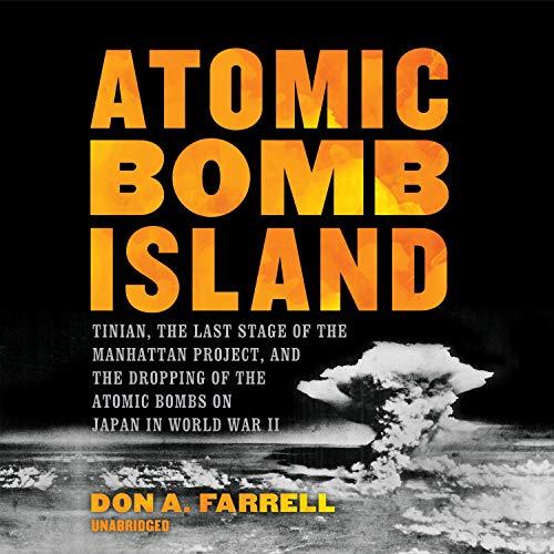 Atomic Bomb Island Audiobook By Don A. Farrell, Dr. Gordon E. Castanza - editor cover art