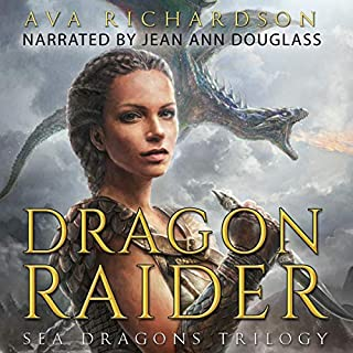 Dragon Raider     Sea Dragons Trilogy, Book 1              By:                                                                                                                                 Ava Richardson                               Narrated by:                                                                                                                                 Jean Ann Douglass                      Length: 8 hrs and 56 mins     1 rating     Overall 5.0