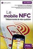 Le mobile NFC: Télécommande de notre quotidien.