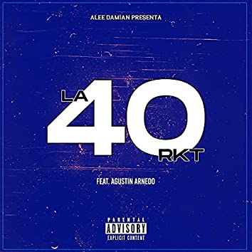 La 40 RKT (feat. Agustín Arnedo)
