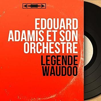 Légende waudoo (Mono Version)