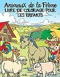 Animaux de la ferme: Livre de coloriage pour les enfants: Pages de coloriage éducatives faciles et amusantes d'animaux pour les petits enfants de 2 à ... garçons, filles, préscolaire et maternelle