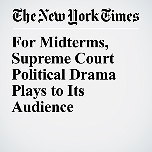 For Midterms, Supreme Court Political Drama Plays to Its Audience audiobook cover art