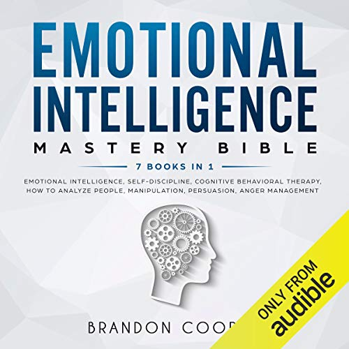 Emotional Intelligence Mastery Bible: 7 Books in 1 cover art