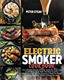 ELECTRIC SMOKER COOKBOOK: The Ultimate Electric Smoker Guide for...