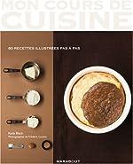 Mon cours de cuisine - Les basiques 80 recettes illustrées pas à pas de Keda Black