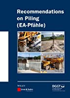 Recommendations on Piling (EA Pfähle) (Ernst & Sohn Series on Geotechnical Engineering)