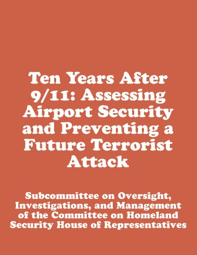 Ten Years After 9/11: Assessing Airport Security and Preventing a Future Terrorist Attack (English Edition)