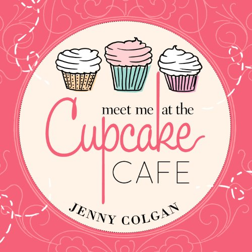 Meet Me at the Cupcake Cafe audiobook cover art