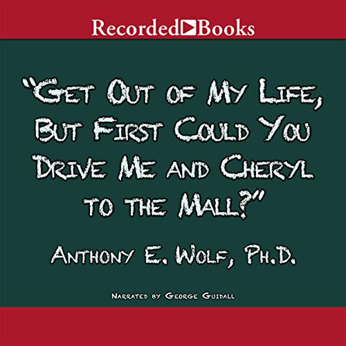 Get Out of My Life, But First Could You Drive Me and Cheryl to the Mall? Audiobook By Anthony Wolf cover art