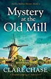 Mystery at the Old Mill: A completely gripping cozy mystery novel: 4 (An Eve Mallow Mystery)