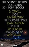 The Science Fiction Collection. 20+ Sci-Fi Books: Orwell 1984, Ray Bradbury The Monster Maker, Isaac Asimov Youth, E.M. Forster Machine Stops and others (English Edition)