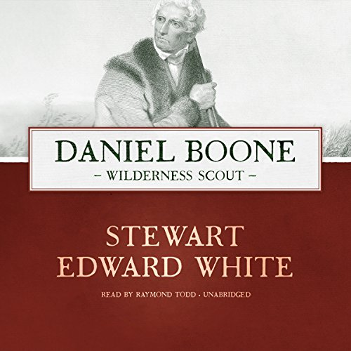 Daniel Boone     Wilderness Scout              Written by:                                                                                                                                 Stewart Edward White                               Narrated by:                                                                                                                                 Raymond Todd                      Length: 6 hrs and 55 mins     Not rated yet     Overall 0.0