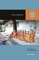 Educating Monks: Minority Buddhism on China's Southwest Border (Contemporary Buddhism)