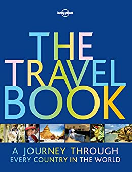 The Travel Book: A Journey Through Every Country in the World (Lonely Planet) by [Lonely Planet]