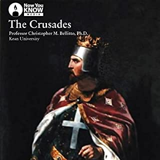 The Crusades                   By:                                                                                                                                 Prof. Christopher M. Bellitto Ph.D.                               Narrated by:                                                                                                                                 Prof. Christopher M. Bellitto Ph.D.                      Length: 4 hrs and 53 mins     2 ratings     Overall 5.0