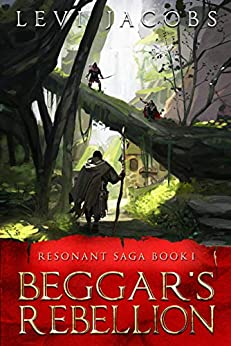 Beggar's Rebellion (Resonant Saga Book 1) by [Levi Jacobs]