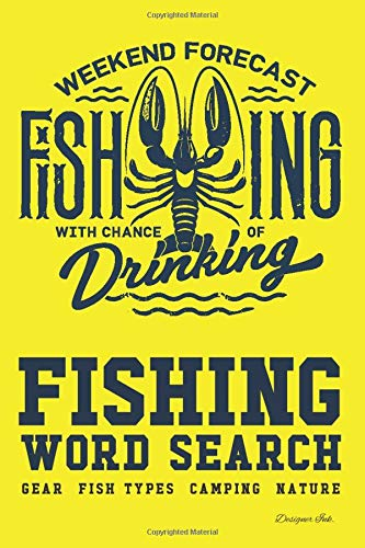 Fishing Word Search: GEAR - FISH TYPES - CAMPING - NATURE. 101 Fisherman Themed Puzzles & Art Interior for ALL AGES. Larger Print, Fun, Easy to Hard Words. Drinking Find (WSJN6, Band 19)