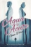 Agua y Aceite: Volume 1 (Los secretos de Boira)