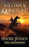 Smoke Jensen, The Beginning (A Smoke Jensen Novel of the West Book 1)