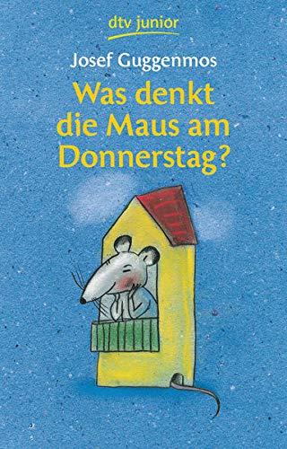 Was denkt die Maus am Donnerstag?: 121 Gedichte für Kinder