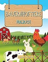 Bauernhoftiere Malbuch: fuer Kinder von 3-8 Jahren