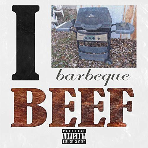 I BBQ Beef [Explicit]