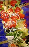 Recetas fáciles para Celiacos 2: Segunda entrega de típicas recetas muy fáciles y ricas .. libres de gluten