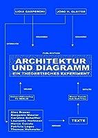 Architektur und Diagramm: Ein theoretisches Experiment