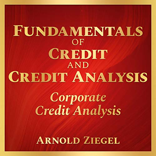 Fundamentals of Credit and Credit Analysis: Corporate Credit Analysis cover art