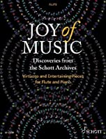 Joy of Music – Discoveries from the Schott Archives: Virtuoso and Entertaining Pieces for Flute and Piano