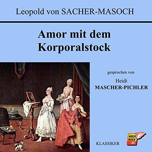 Amor mit dem Korporalstock audiobook cover art