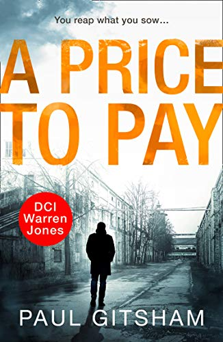 A Price to Pay: A gripping crime thriller that will have you hooked! (DCI Warren Jones, Book 6) by [Paul Gitsham]