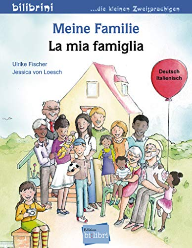 Meine Familie: Kinderbuch Deutsch-Italienisch