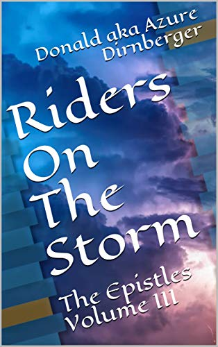 Riders On The Storm: The Epistles Volume III (English Edition)