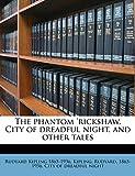 The phantom 'rickshaw, City of dreadful night, and...