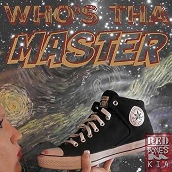 Who's tha Master