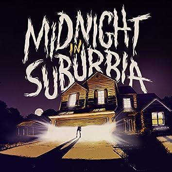 Midnight in Suburbia