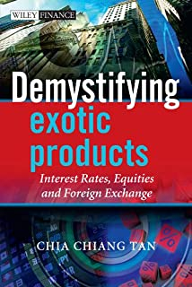 Demystifying Exotic Products: Interest Rates, Equities and Foreign Exchange