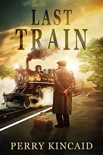 Book: Last Train by Perry Kincaid