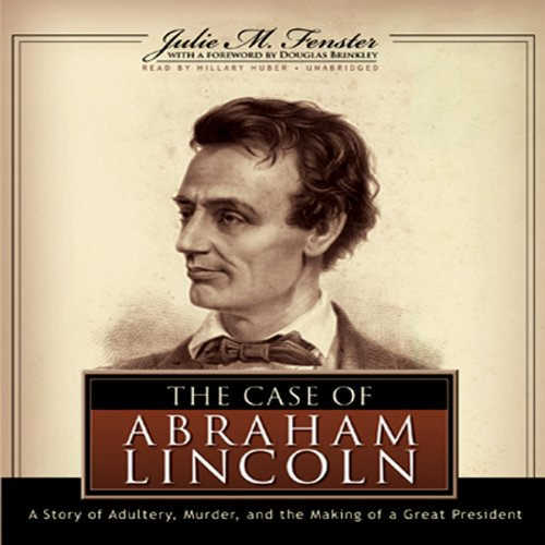 The Case of Abraham Lincoln audiobook cover art