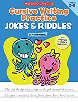 Cursive Writing Practice Jokes & Riddles, Grades 2-5: 40+ Reproducible Practice Pages That Motivate Kids to Improve Their Cursive Writing