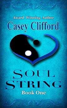 Soul String (Soul String Saga Book 1) by [Casey Clifford]
