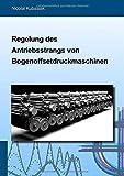 Regelung des Antriebsstrangs von Bogenoffsetdruckmaschinen