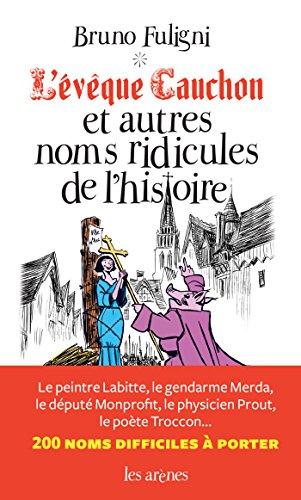 LEvêque Cauchon et autres noms de lHistoire (French Edition) eBook: Fuligni, Bruno: Amazon.es: Tienda Kindle