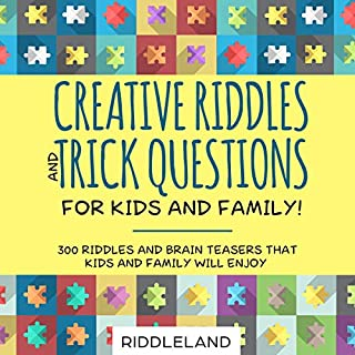 Creative Riddles and Trick Questions for Kids and Family     300 Riddles and Brain Teasers that Kids and Family Will Enjoy              By:                                                                                                                                 Riddleland                               Narrated by:                                                                                                                                 Dr. Michelle Carabache                      Length: 3 hrs and 5 mins     Not rated yet     Overall 0.0