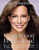 Complexion Perfection! (English Edition)