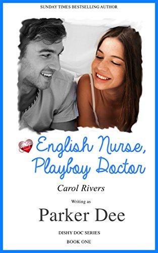 English Nurse, Playboy Doctor. Sexy romance (Dishy Doc Book1) (English Edition)